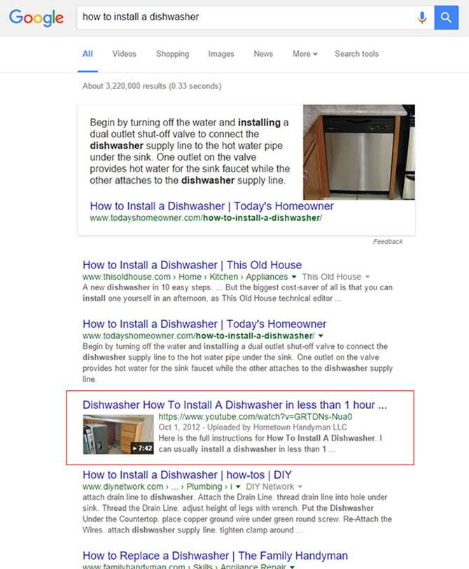 Image of Search Engine Result page. Fourth search result for 'how to install a dishwasher' is a video. How-to videos are extremely popular content on YouTube.